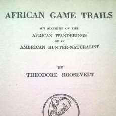 Libros antiguos: AFRICAN GAME TRAILS - T. ROOSEVELT - TOMOS I Y II - 1928. Lote 138990574