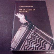 Livros antigos: FIN DE SÉCULO EN PALESTINA MIGUEL ANXO MURADO GALAXIA. Lote 138998306