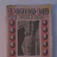 Libros antiguos: EL PORTICO DE LA GLORIA DE LA CATEDRAL DE SANTIAGO - AÑO 1926. Lote 139008046