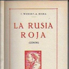 Libros antiguos: LA RUSIA ROJA ( LENIN ) / I. WORSKY - A. RIERA. BCN : IBERIA, 1928. 20X14CM. 236 P.. Lote 139028422