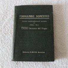 Libros antiguos: FORMULARIO DOMESTICO (EDICION AMPLIADA 1500 SECRETOS DEL HOGAR) - EDITORIAL BAUZA (BARCELONA) 1929. Lote 139052162