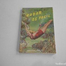 Libros antiguos: NADAR ES FACIL ,FELIPE ROSSI ,EDITORIAL SINTES,1961. Lote 153308468