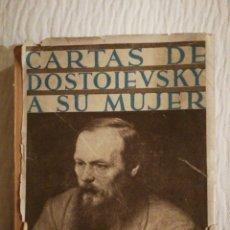 Libros antiguos: CARTAS DE DOSTOIEVSKY A SU MUJER. 1867-1880. 1ª EDICIÓN 1937. Lote 139102910