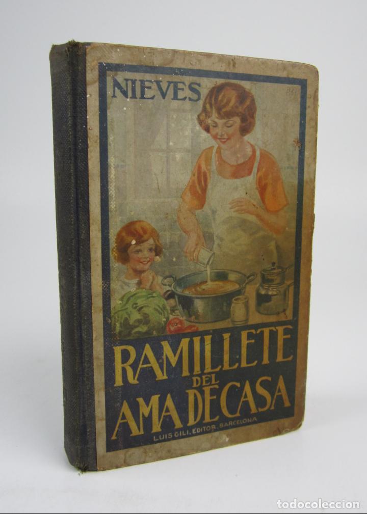 COCINA - RAMILLETE DEL AMA DE CASA, NIEVES, 1930, DÉCIMOCUARTA EDICIÓN, LUIS GILI ED., BARCELONA. (Libros Antiguos, Raros y Curiosos - Cocina y Gastronomía)