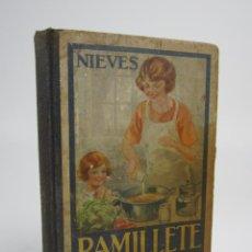 Libros antiguos: COCINA - RAMILLETE DEL AMA DE CASA, NIEVES, 1930, DÉCIMOCUARTA EDICIÓN, LUIS GILI ED., BARCELONA.. Lote 139162642