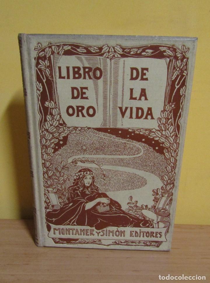 L.C. VIADA Y LLUCH - EL LIBRO DE ORO DE LA VIDA MONTANER Y SIMON EDITORES EDICON ILUSTRADA AÑO 1923 (Libros Antiguos, Raros y Curiosos - Pensamiento - Otros)