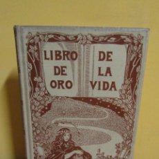 Libros antiguos: L.C. VIADA Y LLUCH - EL LIBRO DE ORO DE LA VIDA MONTANER Y SIMON EDITORES EDICON ILUSTRADA AÑO 1923. Lote 139175498
