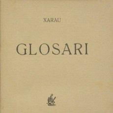 Libros antiguos: GLOSARI. - XARAU. [SANTIAGO RUSIÑOL]. - BARCELONA, 1920.. Lote 123261438
