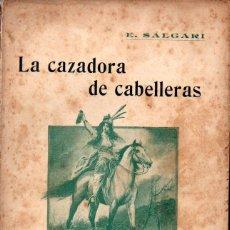 Libros antiguos: SALGARI : LA CAZADORA DE CABELLERAS TOMO I (LA NOVELA DE AHORA CALLEJA, S.F.). Lote 139204042
