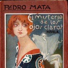 Libros antiguos: PEDRO MATA : EL MISTERIO DE LOS OJOS CLAROS (SANZ CALLEJA, S.F.). Lote 139211622