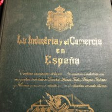 Libros antiguos: LA INDUSTRIA Y EL COMERCIO EN ESPAÑA 1916. Lote 139219302