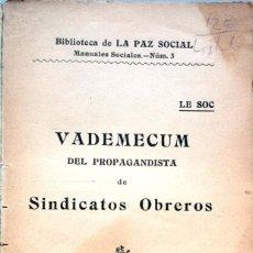 Libros antiguos: SINDICATOS OBREROS. VADEMECUM DEL PROPAGANDISTA. ZARAGOZA, 1909. Lote 139296922