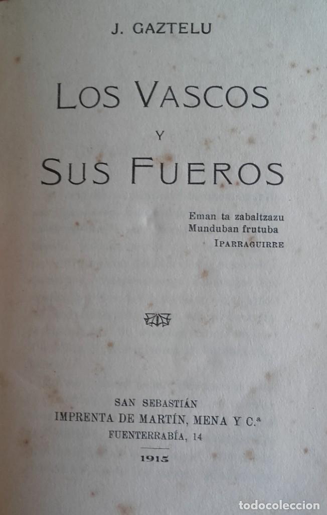 LOS VASCOS Y SUS FUEROS. J. GAZTELU. AÑO 1915. (Libros Antiguos, Raros y Curiosos - Historia - Otros)