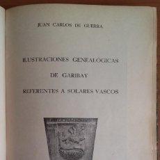 Libros antiguos: ILUSTRACIONES GENEALÓGICAS DE GARIBAY REFERENTES A SOLARES VASCOS. JUAN CARLOS DE GUERRA. 1933.. Lote 139343942
