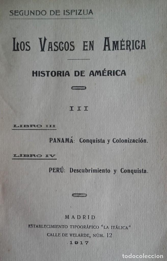 Libros antiguos: HISTORIA DE LOS VASCOS EN EL DESCUBRIMIENTO.....DE AMÉRICA.TOMOS DEL I AL VI. SEGUNDO DE ISPIZUA. - Foto 5 - 139347278