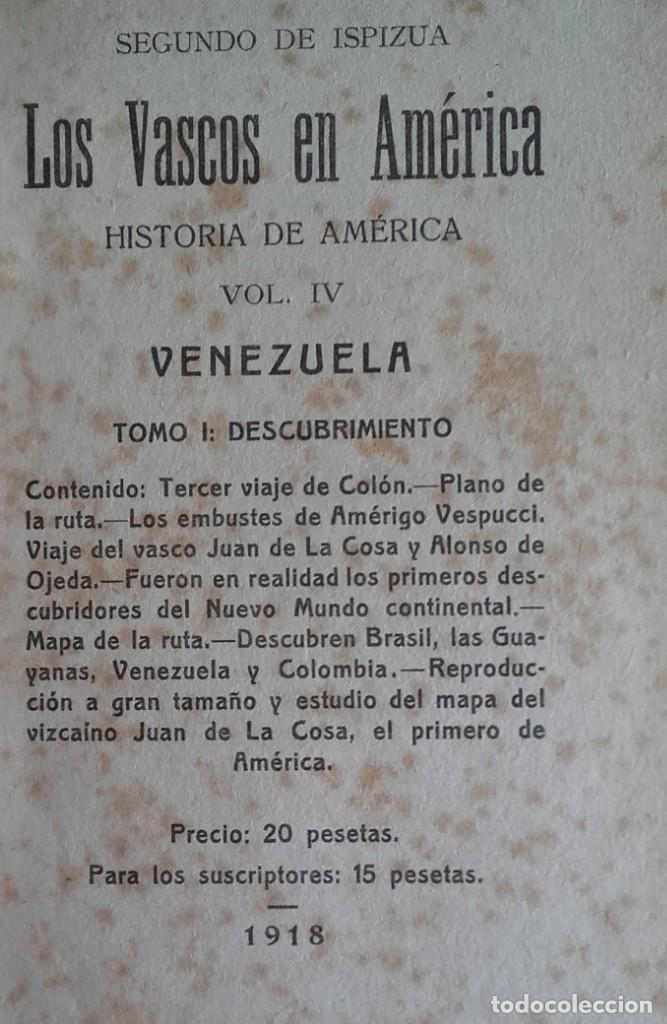 Libros antiguos: HISTORIA DE LOS VASCOS EN EL DESCUBRIMIENTO.....DE AMÉRICA.TOMOS DEL I AL VI. SEGUNDO DE ISPIZUA. - Foto 6 - 139347278