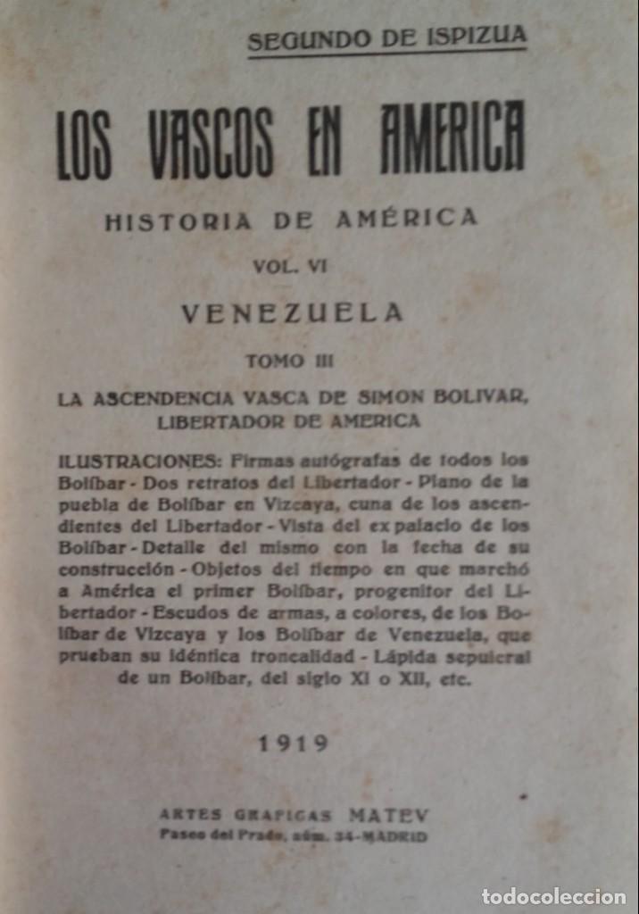 Libros antiguos: HISTORIA DE LOS VASCOS EN EL DESCUBRIMIENTO.....DE AMÉRICA.TOMOS DEL I AL VI. SEGUNDO DE ISPIZUA. - Foto 11 - 139347278