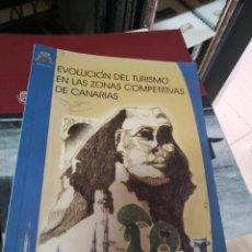 Libros antiguos: EVOLUCIÓN DEL TURISMO EN LAS ZONAS COMPETITIVAS DE CANARIAS. GOBIERNO DE CANARIAS. Lote 139436410