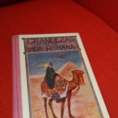 Libros antiguos: GRANDEZAS DE LA VIDA HUMANA.LIBRO DE LECTURA.AÑO 1918. Lote 139443820