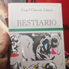 Libros antiguos: BESTIARIO - GARCÍA LÓPEZ, ÁNGEL ILUSTRADO POR RAFAEL GÓMEZ AÑO 2000. EDICIONES ENEIDA. 148 PAGINAS. Lote 139494838