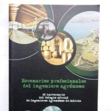 Libros antiguos: ESCENARIOS PROFESIONALES DEL INGENIERO AGRÓNOMO. Lote 139559194
