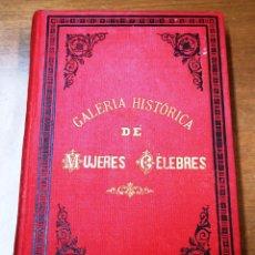 Libros antiguos: GALERIA HISTORICA DE MUJERES CÉLEBRES-EMILIO CASTELAR-TOMO OCTAVO Y ULTIMO-ALVAREZ HERMANOS 1889. Lote 139560610