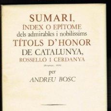 Libri antichi: SUMARI ÍNDEX O EPÍTOME DELS ADMIRABLES I NOBILÍSSIMS TÍTOLS D'HONOR DE CATALUNYA ROSSELLÓ I CERDANYA. Lote 139565518