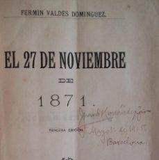 Libros antiguos: EL 27 DE NOVIEMBRE DE 1871. FERMÍN VALDÉS DOMÍNGUEZ. CUBA. AÑO 1890.. Lote 139565846