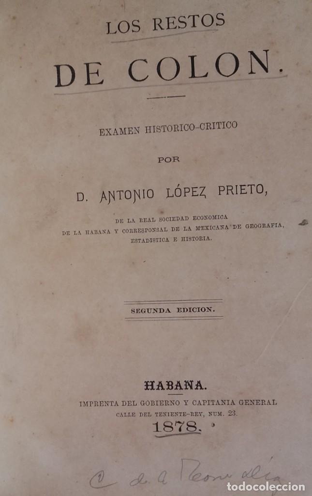 LOS RESTOS DE COLÓN. EXÁMEN HISTÓRICO-CRÍTICO. ANTONIO LÓPEZ PRIETO. CUBA. AÑO 1878. (Libros Antiguos, Raros y Curiosos - Historia - Otros)