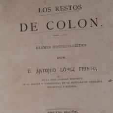 Libros antiguos: LOS RESTOS DE COLÓN. EXÁMEN HISTÓRICO-CRÍTICO. ANTONIO LÓPEZ PRIETO. CUBA. AÑO 1878.. Lote 139567026