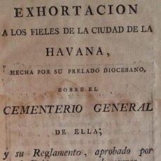 Libros antiguos: REGLAMENTO CEMENTERIO DE LA HABANA.CUBA 1805.IMPRENTA ESTEVAN JOSEPH BOLOÑA(MUY RARO).. Lote 139573798