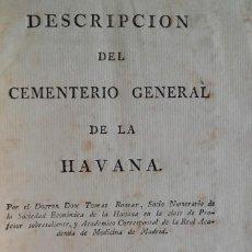 Libros antiguos: DESCRIPCIÓN CEMENTERIO GENERAL HAVANA.DR.TOMÁS ROMAY.1806.IMPRENTA ESTEVAN JOSEPH BOLOÑA(MUY RARO).. Lote 139574842