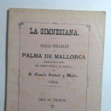 Libros antiguos: PALMA DE MALLORCA 1883 PROYECTO CANALIZACION AGUAS A CIUDAD DE PALMA * MAPA * LA GIMNESIANA. Lote 139587146