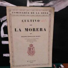 Libros antiguos: CULTIVO DE LA MORERA, MADRID 1927. Lote 139672426
