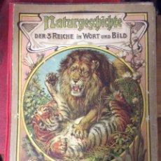 Libros antiguos: NATURGESCHICHTE DER 3 REICHE IN WORT UND BILD / STUTTGART GUSTAV WEISE UM 1900. Lote 139674786