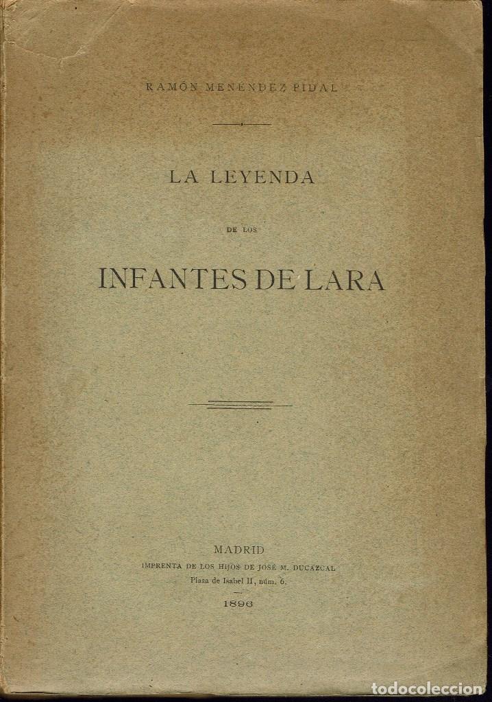 LA LEYENDA DE LOS INFANTES DE LARA, POR RAMÓN MENÉNDEZ PIDAL. AÑO 1896. (1.8) (Libros antiguos (hasta 1936), raros y curiosos - Literatura - Narrativa - Otros)