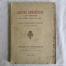 Libros antiguos: CORTES GENERALES Y EXTRAORDINARIAS 1810 NOTICIAS Y SUCESOS .... CADIZ 1896. Lote 139703282