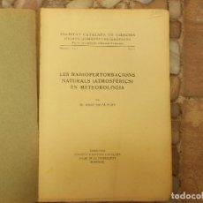 Libros antiguos: JOSEP BALTA ELIAS LES RADIOPERTORBACIONS NATURALS ATMOSFERICS EN METEOROLOGIA 1933. Lote 139713106