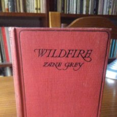 Libros antiguos: ZANE GREY, WILDFIRE. Lote 139726442