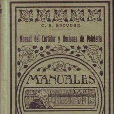 Libros antiguos: ESCUDER, C.B: MANUAL DEL CURTIDOR Y NOCIONES DE PELETERIA. MANUALES GALLACH.. Lote 139762694