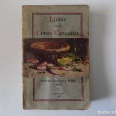 Libros antiguos: LIBRERIA GHOTICA. FERRAN AGULLÓ I VIDAL.LLIBRE DE LA CUINA CATALANA. 1928. 1A EDICIÓN. ILUSTRADO.. Lote 139763082