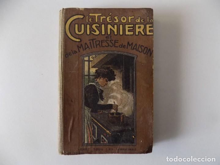 LIBRERIA GHOTICA. LE TRESOR DE LA CUISINIERE.EL DE LA MAITRESSE DE MAISON. 1910. 1A EDICIÓN. (Libros Antiguos, Raros y Curiosos - Cocina y Gastronomía)