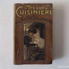 Libros antiguos: LIBRERIA GHOTICA. LE TRESOR DE LA CUISINIERE.EL DE LA MAITRESSE DE MAISON. 1910. 1A EDICIÓN.. Lote 139764262