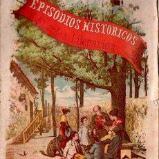 Libros antiguos: EPISODIOS HISTÓRICOS PARA LOS NIÑOS : MUZA Y TARIK (FORUNY, C. 1890). Lote 139799242