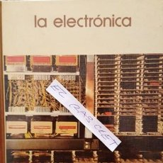 Libros antiguos: LIBRO - LA ELECTRONICA - BIBLIOTECA SALVAT - GRANDES TEMAS -. Lote 139850762