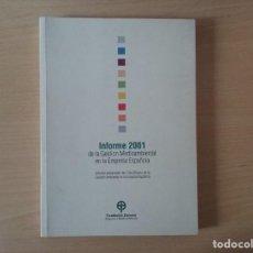 Libros antiguos: INFORME 2001 DE LA GESTIÓN MEDIOAMBIENTAL DE LA EMPRESA ESPAÑOLA. Lote 139938042