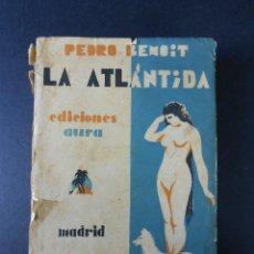 Libros antiguos: LA ATLÁNTIDA, (PEDRO BENOIT), AURA 1929. Lote 27847836