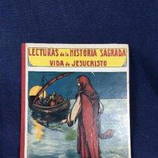 Libros antiguos: LECTURAS HISTORIA SAGRADA VIDA DE JESUCRISTO BIBLIOTECA PARA NIÑOS EDITOR RAMÓN SOPENA AÑOS 30. Lote 139970410