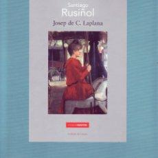 Libros antiguos: SANTIAGO RUSIÑOL. DE C. LAPLANA, JOSEP. AT-1230.. Lote 151485261