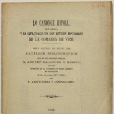 Libros antiguos: LO CANONGE RIPOLL, SES OBRES, Y SA INFLUENCIA EN LOS ESTUDIS HISTÓRICHS DE LA COMARCA DE VICH.... Lote 140015014